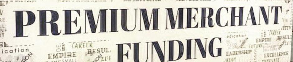 Premium Merchant Funding
